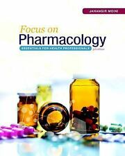 Focus on Pharmacology : Essentials for Health Professionals: By Moini, Jahang...