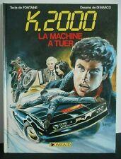 K 2000 - livre La machine a tuer Dargaud 1987 série tv vintage knight rider