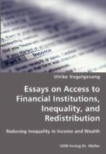 Essays on Access to Financial Institutions, Inequality, and Redistribution by...