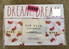 "Rae Dunn *Watermelon* Queen white sheet set ""Dream"" embroidered pillowcases New"