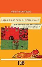 Sogno Di una Notte Di Mezza Estate : Adattamento Teatrale per la Scuola Prima...