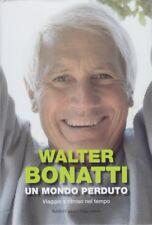 Walter Bonatti, Un mondo perduto, Baldini & Castoldi, 2010, alpinismo, memorie