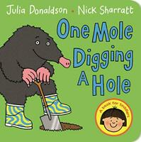 One Mole Digging A Hole by Donaldson, Julia, NEW Book, FREE & Fast Delivery, (Bo