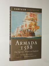 Campaign Chronicles Armada 1588 The Spanish Assault On England John Barratt 2005