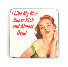 Cool Coaster I LIKE MY MEN  RICH & ALMOST DEAD