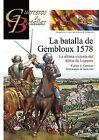 La batalla de Gembloux 1578. NUEVO. Nacional URGENTE/Internac. económico. HISTOR