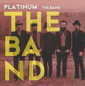 The Band - Platinum CD, The Shape I'm In, The Weight, Down, Stage Fright a.m.m.