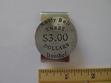 BROTHEL TOKEN MONEY  CLIP (THE RUSTY BOLT) (COLLECTABLE TOKENS OF THE OLD WEST)