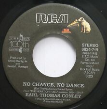 Country 45 Earl Thomas Conley - No Chance, No Dance / Love Out Loud On Rca