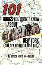101 Things You Didn't Know about Elmira, New York : (but Are about to Find...