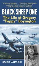 "Black Sheep One: The Life of Gregory ""Pappy"" Boyington Cosair US Marine Pilot"