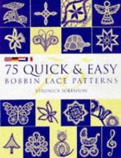 75 Quick & Easy Bobbin Lace Patterns Sorenson, Veronica