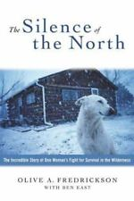 The Silence of the North by Fredrickson, Olive A., East, Ben