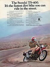 1972 Suzuki TS 400 Dirt Bike Motorcycle The Fastest Street Legal Enduro Ad