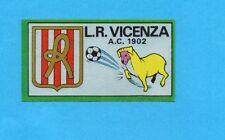 FIGURINA PANINI 1970/71 - L.R.VICENZA - SCUDETTO/BADGE -recuperato PERFETTO !