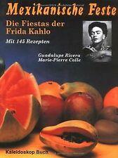 Mexikanische Feste: Die Fiestas der Frida Kahlo. Mi... | Buch | Zustand sehr gut