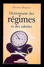 Pierre RIPERT - Dictionnaire des régimes et des calories, Maxi-Poche Références