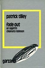 Tilley Patrick FADE-OUT UN OGGETO CHIAMATO ROBINSON = 1a ediz. 1977