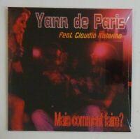 YANN DE PARIS feat. CLAUDIA KATARINA : MAIS COMMENT FAIRE ♦ CD Single NEUF/NEW ♦