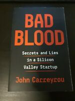 Bad Blood : Secrets and Lies in a Silicon Valley Startup  John Carreyrou