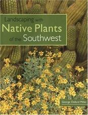 'Landscaping with Native Plants of the Southwest' by George Oxford Miller