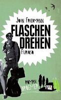 Flaschendrehen furioso: Roman von Friedmann, John | Buch | gebraucht