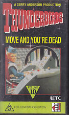 PAL VHS VIDEO TAPE : THUNDERBIRDS,MOVE AND YOU'RE DEAD, VOLUME 10