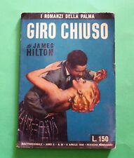 Giro chiuso - James Hilton - 1^ Ed. Mondadori 1952 - I Romanzi della Palma