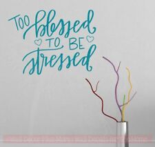 Too Blessed To Be Stressed Wall Decal Stickers Thankful Mom Quotes Kitchen Decor