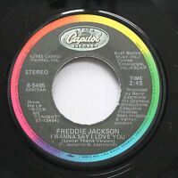 Soul 45 Freddie Jackson - I Wanna Say I Love You / You Are My Lady On Capitol Re