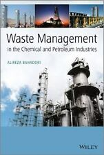 Waste Management in the Chemical and Petroleum Industries by Alireza Bahadori