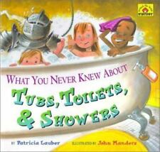 What You Never Knew About Tubs, Toilets, & Showers - Acceptable - Lauber, Patric
