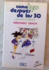 CÓMO LIGAR DESPUÉS DE LOS 30 (SIN HACER EL RIDÍCULO) - FERNANDO GRACIA - VER