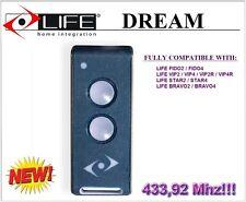 Life DREAM Telecomando 433,92Mhz. La nuova versione di Life FIDO, VIP, STAR