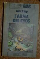 COLIN KAPP - L'ARMA DEL CAOS  - ED: NORD - ANNO: 1979  (MM)
