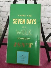 KATE SPADE NIP NOTEPAD GREEN THERE ARE SEVEN DAYS IN A WEEK SOMEDAY ISNT ONE