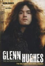 Glenn Hughes: the Autobiography : From Deep Purple to Black Country Communion by