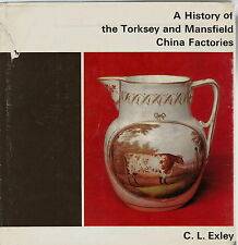 A HISTORY OF THE TORKSEY & MANSFIELD CHINA FACTORIES PORCELAIN BOOK BY EXLEY