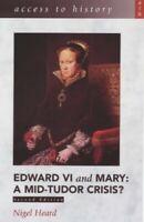 Access To History: Edward VI and Mary - A Mid-Tudor... by Heard, Nigel Paperback