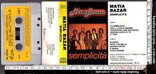 MATIA BAZAR, SEMPLICITA' (AR 20345 - MUSICASSETTA K7 - STEREO 7 - 1978)