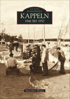 Kappeln 1946 - 1970 Stadt Geschichte Bilder Bildband Fotos Buch Archivbilder AK