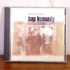 Bap Kennedy Domestic Blues CD Album 1998 E-Squared Playgraded