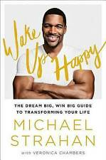 NEW Wake Up Happy: The Dream Big, Win Big Guide to Transforming Your Life