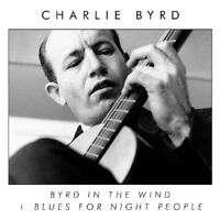 Charlie Byrd - Byrd in the Wind / Blues for Night People [New CD]