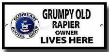 GRUMPY OLD SUNBEAM RAPIER OWNER LIVES HERE METAL SIGN.VINTAGE SUNBEAM CARS.