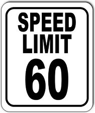 Speed Limit 60 Mph Outdoor Metal Sign Slow Warning Traffic Road Street