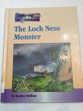 Exploring The Unknown The Loch Ness Monster by Bradley Steffens