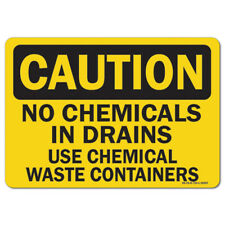 OSHA Caution Sign - No Chemicals In Drains Use Chemical Waste Containers