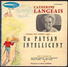 CATHERINE LANGEAIS RACONTE AUX ENFANTS SAGES UN PAYSAN INTELLIGENT 45T EP 4008