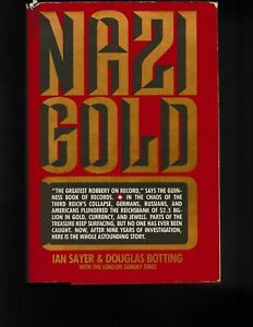 Nazi Gold 1884  Sayer & Botting  1st American Edition Hard Cover
